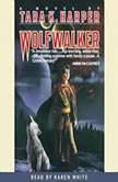 Wolfwalker, Tara K. Harper