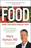 Food What the Heck Should I Eat?, Mark Hyman