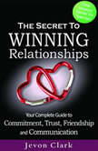 The Secret to Winning Relationships, Jevon Clark