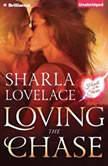 Loving the Chase, Sharla Lovelace