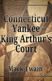 Connecticut Yankee in King Arthur's Court, A, Mark Twain