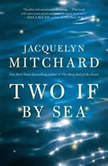 Two If by Sea, Jacquelyn Mitchard