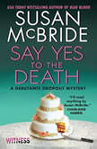 Say Yes to the Death A Debutante Droput Mystery, Susan McBride