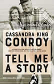 Tell Me A Story My Life with Pat Conroy, Cassandra King Conroy