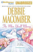 The Man You'll Marry The First Man You Meet and The Man You'll Marry, Debbie Macomber