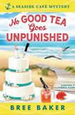 No Good Tea Goes Unpunished, Bree Baker