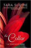 The Collar The Submissive Series, Tara Sue Me