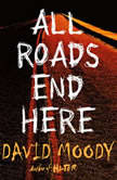 All Roads End Here, David Moody