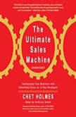 The Ultimate Sales Machine Turbocharge Your Business With Relentless Focus On 12 Key Strategies, Chet Holmes