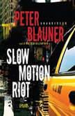 Slow Motion Riot, Peter Blauner