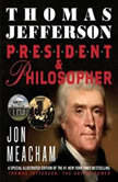 Thomas Jefferson: President and Philosopher, Jon Meacham