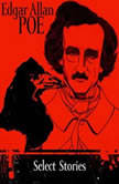 Select Stories of Edgar Allan Poe, Edgar Allan Poe