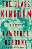 The Kingdom A Novel, Lawrence Osborne