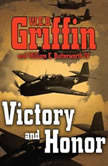 Victory and Honor, W.E.B. Griffin