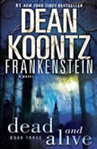 Frankenstein: Dead and Alive, Dean Koontz