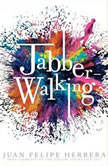Jabberwalking, Juan Felipe Herrera