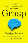 Grasp The Science Transforming How We Learn, Sanjay Sarma