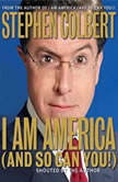 I Am America (And So Can You!), Stephen Colbert