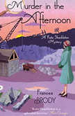 Murder in the Afternoon A Kate Shackleton Mystery, Frances Brody