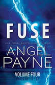 Fuse The Bolt Saga Volume 4: Parts 10, 11 & 12, Angel Payne