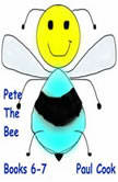 Pete The Bee: Books 6-7, Paul Cook