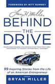 Larry H. Miller: Behind the Drive 99 Inspiring Stories from the Life of an American Entrepreneur, Unknown