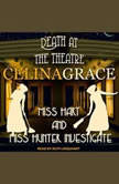 Death at the Theatre, Celina Grace