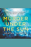 Murder Under the Sun 13 Summer Mysteries by The Queen of Crime, Agatha Christie