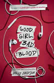 Good Girl, Bad Blood The Sequel to A Good Girl's Guide to Murder, Holly Jackson