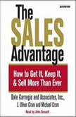 The Sales Advantage How to Get it, Keep it, and Sell More Than Ever, J. Oliver Crom