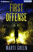 First Offense, Marti Green