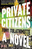 Private Citizens, Tony Tulathimutte