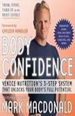 Body Confidence Venice Nutrition's 3 Step System That Unlocks Your Body's Full Potential, Mark Macdonald