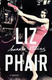 Horror Stories A Memoir, Liz Phair