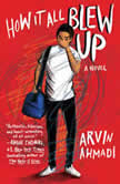 How It All Blew Up, Arvin Ahmadi