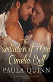 The Seduction of Miss Amelia Bell, Paula Quinn