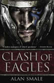 Clash of Eagles, Alan Smale