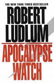 The Apocalypse Watch, Robert Ludlum