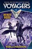 Voyagers: Infinity Riders (Book 4), Kekla Magoon