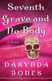 Seventh Grave and No Body, Darynda Jones