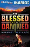 The Blessed and the Damned, Michael Wallace