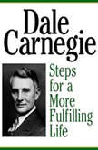 Steps for a More Fulfilling Life, Dale Carnegie