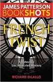 French Twist A Detective Luc Moncrief Mystery, James Patterson