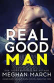 Real Good Man Book One of the Real Duet, Meghan  March
