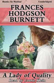 A Lady of Quality, Frances Hodgson Burnett