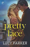 Pretty Face (London Celebrities, #2), Lucy Parker