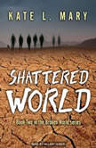 Shattered World, Kate L. Mary