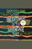Enlightenment of the Greengage Tree, The, Shokoofeh Azar