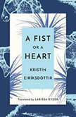 A Fist or a Heart, Kristin Eiriksdottir