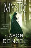 Mystic, Jason Denzel